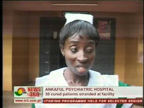 ANKAFUL PSYCHIATRIC HOSPITAL  30 Cured Patients Stranded At Facility
