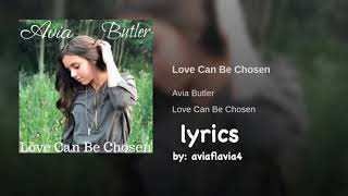 Love Can Be Chosen by Avia Butler  II  Lyrics