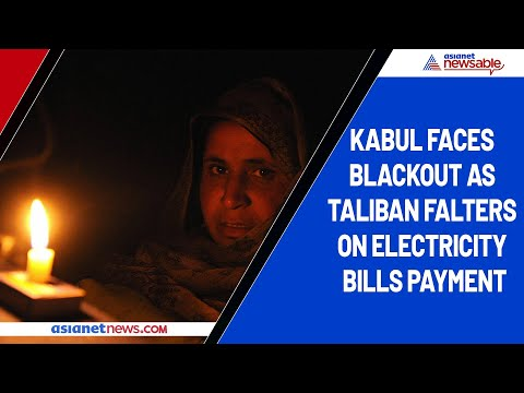 Kabul faces blackout after Taliban fails to pay electricity suppliers