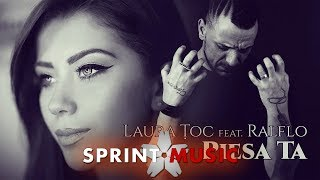 Laura Toc feat. Ralflo - Piesa Ta Official Single
