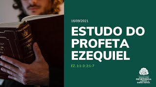 Estudo do profeta Ezequiel - Estudo Bíblico - 16/09/2021