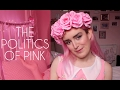 THE POLITICS OF PINK FASHION