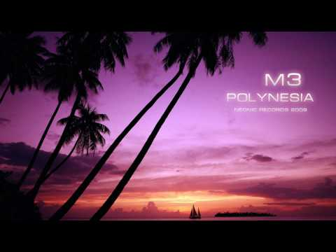 M3 - Polynesia [Original Mix]