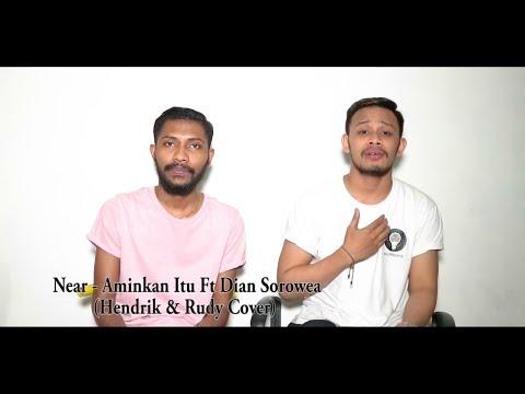 Near - Aminkan Itu Ft Dian Sorowea (Hendrik & Rudy Cover)