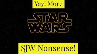 Another Day, Another Star Wars SJW Rant
