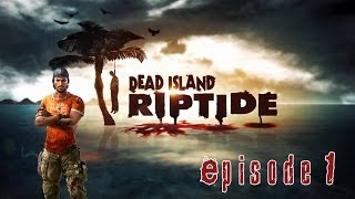 Dead Island: Riptide 4 Player Co-op Part 1: This Again? God damn it.