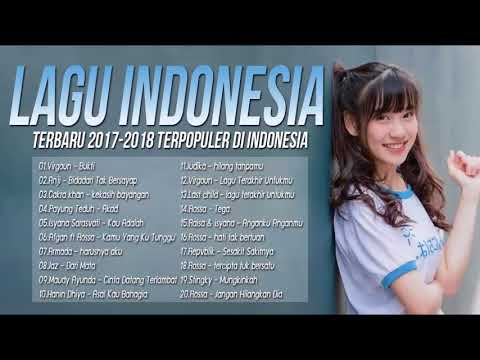 Kumpulan Top Hits Lagu Pop Indonesia Terbaru 2017 2018, Pilihan Terbaik+enak didengar Waktu Kerja