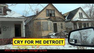 DRIVING DETROIT - URBAN BLIGHT - CRY FOR ME DETROIT