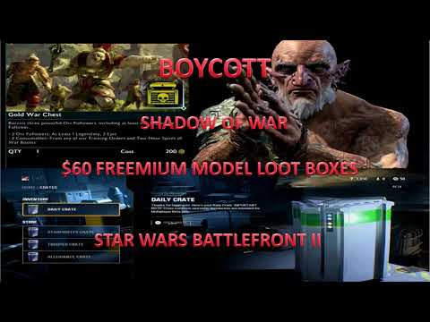 Why Full Price Freemium Model Games Should ALL Be Boycotted - Battlefront 2 / Shadow of War