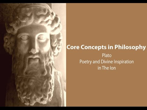 Poetry and Divine Inspiration in Plato's Ion - Philosophy Core Concepts