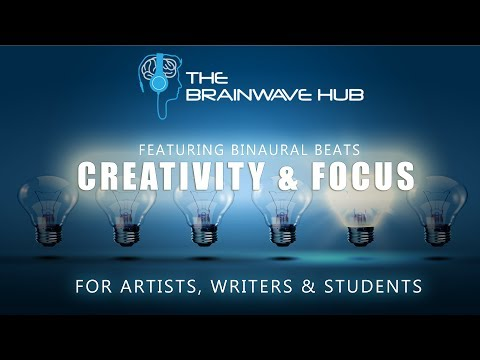 Creativity Music for Writing, Art, Work etc. - Focus & Creativity (With Binaural Beats)