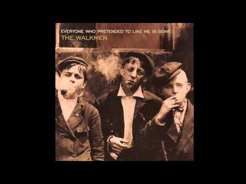 The Walkmen - Everyone Who Pretended To Like Me Is Gone [OFFICIAL AUDIO]