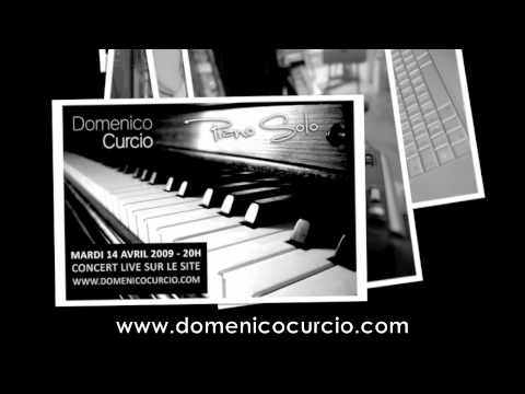 domenico curcio piano solo concert domicile et en direct sur internet youtube. Black Bedroom Furniture Sets. Home Design Ideas
