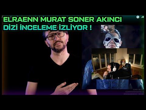 ELRAENN - MURAT SONER AKINCI DİZİ İNCELEMESİ İZLİYOR !