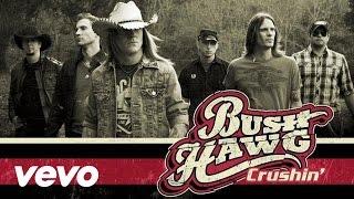 Bush Hawg - Crushin