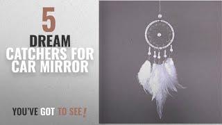 Top 10 Dream Catchers For Car Mirror [2018 ]: Mini White Dream Catcher For Car Rear View Mirror