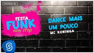 Baixar MC Koringa - Dance Mais um Pouco (É Festa Funk) [Áudio Oficial]