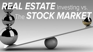How to Make Money: Real Estate Investing vs The Stock Market