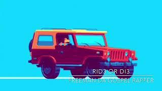 Freeman Da Gospel Rapper - Ride or Die