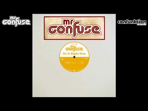 12 Mr Confuse - Do It Right Now (AIFF Remix) [Confunktion Records]