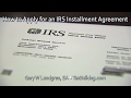 How to Apply for an IRS Installment Agreement  Ep.2017-06