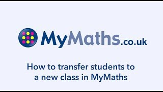 How to transfer students to a new class in MyMaths