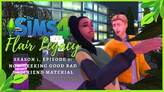 💘 GOOD BAD BOYFRIEND MATERIAL 💘 | Sims 4 Legacy Challenge | Flair Season 1, Episode 3