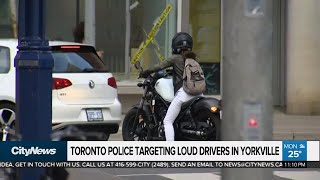 Toronto police targeting loud drivers in Yorkville
