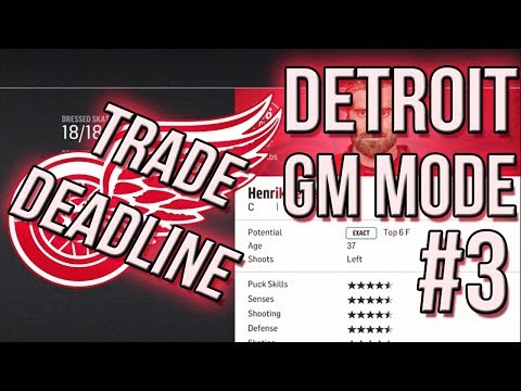 NHL 18 Franchise #3 l Massive TRADE Deadline l Detroit Red Wings