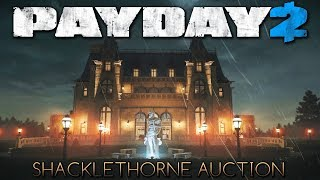PAYDAY 2 - Shacklethorne Auction - NEW HEIST (Icebreaker Event)
