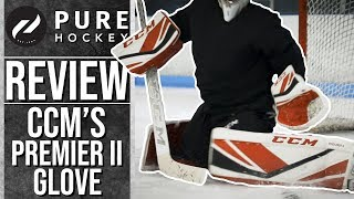 CCM Premier II Catch Glove || Pure Goalie Review