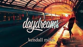 kendall miles - daydreams [EP] ♫ Chillhop · Jazz · Guitar