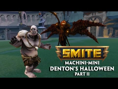 SMITE Machini-mini - Denton's Halloween (Part 2)