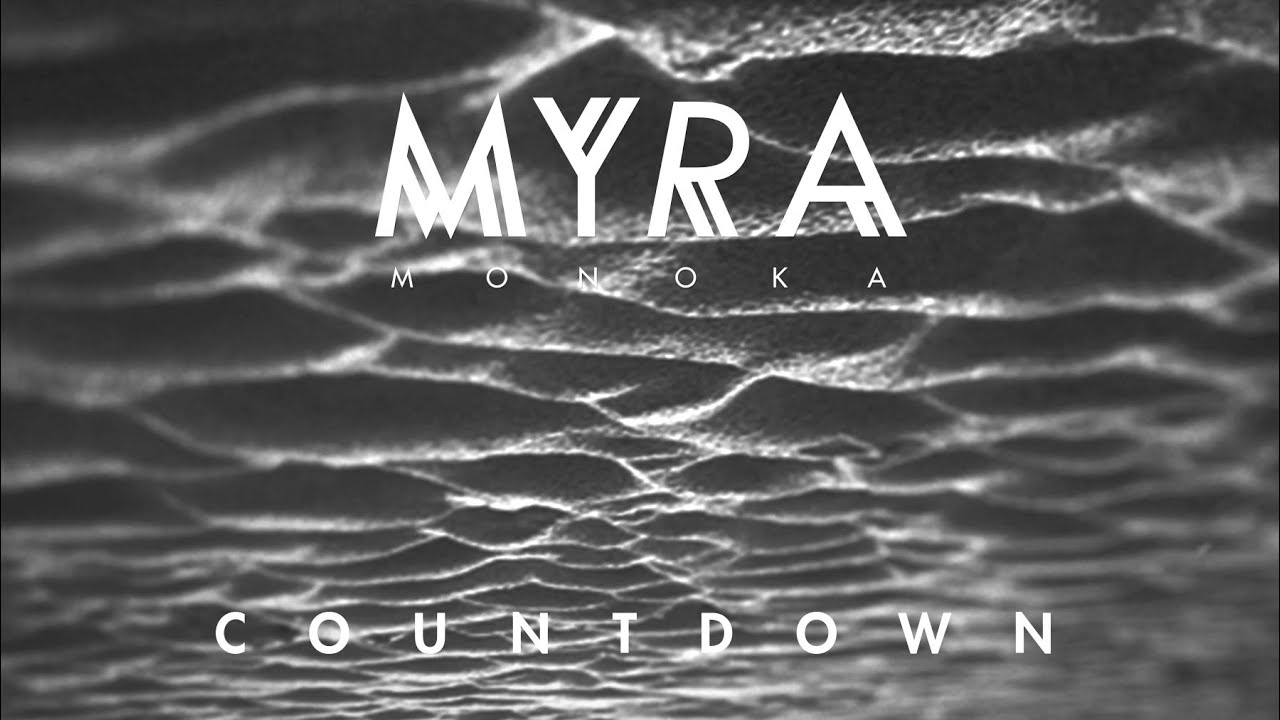 MYRA Monoka - Countdown (Official Audio)