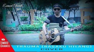 Rasaku Hilang (Trauma) Cover Five minutes
