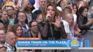 Shania Twain - Life's About to Get Good (Live, Today Show)