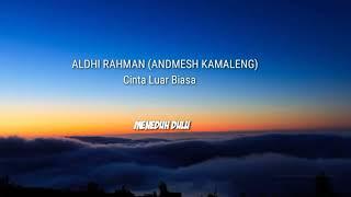 Download lagu ANDMESH KAMALENG CINTA LUAR BIASA MP3