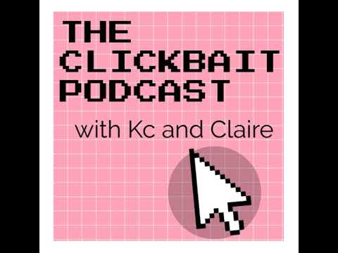 The Clickbait Podcast Ep.1 - The Last 6 Months