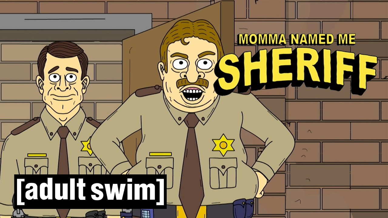 Momma Named Me Sheriff | Sheriff Gets No Respect | Adult Swim UK 🇬🇧