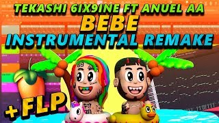 BEBE - 6ix9ine Ft. Anuel AA  INSTRUMENTAL REMAKE + WAV + FREE flp