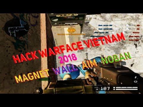 Hack Warface VietNam 21/03/2017 (MAGNET + Wall + Aim + Noban )