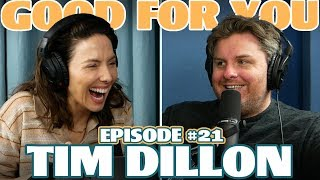 Ep #21: TIM DILLON | Good For You Podcast with Whitney Cummings