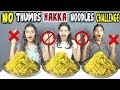 GIRLS NO THUMBS HAKKA NOODLES CHALLENGE   MASSIVE HAKKA NOODLES EATING COMPETITION (Ep-172)