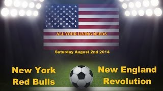 New York Red Bulls vs New England Revolution Predictions Major League Soccer 2014
