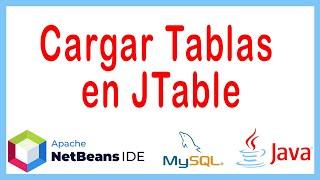 3 NetBeans MySQL - Cargar tablas en JTable
