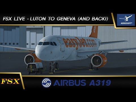 FSX Live: Luton to Geneva and back again!