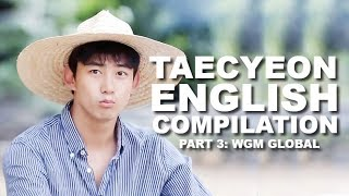Taecyeon Speaking English Compilation: WGM Global