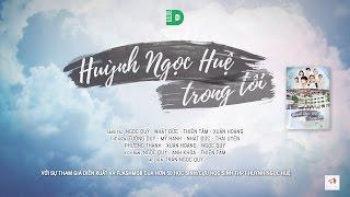 HUỲNH NGỌC HUỆ TRONG TÔI - Official MV | DALOtv