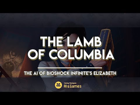 The Lamb of Columbia | The AI of BioShock Infinite's Elizabeth