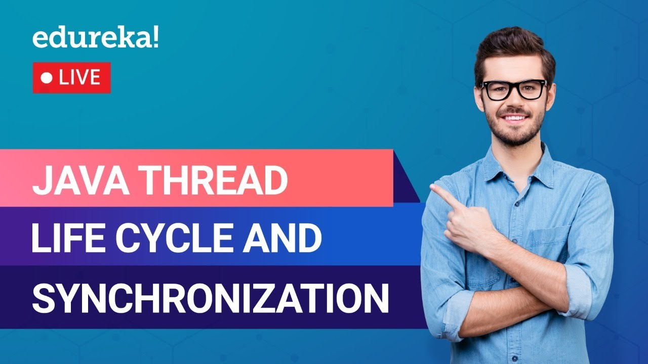 Java Thread Life Cycle & Synchronization | Java Threads Tutorial